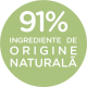 91% ingrediente de origine naturala
